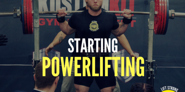 48ad49794558 Starting Powerlifting - Lift Strong - Look Strong